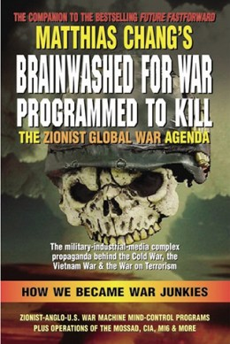 Brainwashed for War, Programmed to Kill