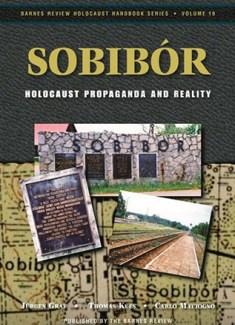 Sobibor: Holocaust Propaganda and Reality