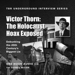 The Holocaust Hoax Exposed: TBR Underground Interview