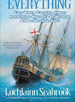 Everything You Were Taught About American Slavery