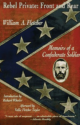 Rebel Private—Front & Rear: Memoirs of a Confederate Soldier