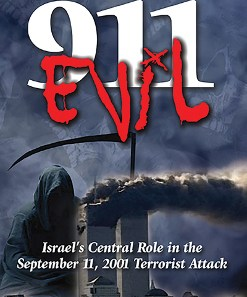 9/11 Evil: Israel's Central Role in the September 11, 2001 Terrorist Attack