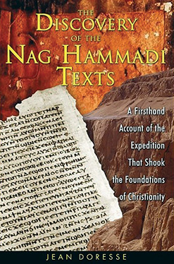 The Discovery of the Nag Hammadi Texts: A Firsthand Account of the Expedition