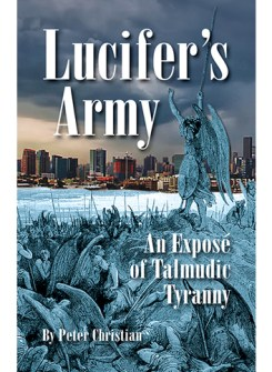 Lucifer's Army:  An Exposé of Talmudic Tyranny