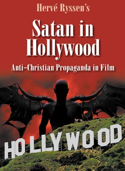 Satan in Hollywood: Anti-Christian Propaganda in Film