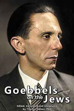 Goebbels on the Jews: The Complete Diary Entries: 1923 to 1945