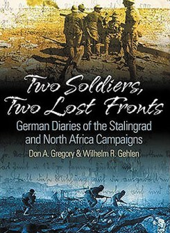 Two Soldiers, Two Lost Fronts: German War Diaries of the Stalingrad and North Africa Campaigns