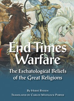 End Times Warfare: The Eschatological Beliefs of the Great Religions (PDF)