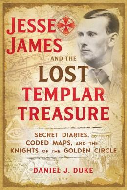 Jesse James & the Lost Templar Treasure