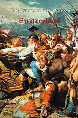 The Story of the Nations: Switzerland