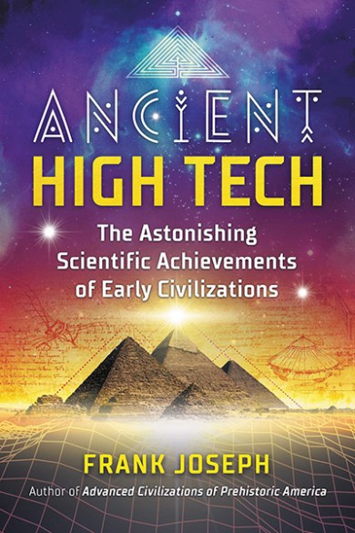Ancient High Tech – The Astonishing Scientific Achievements of Early Civilizations
