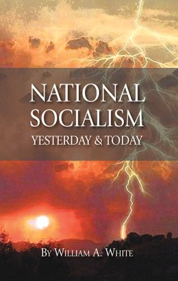 National Socialism: Yesterday & Today