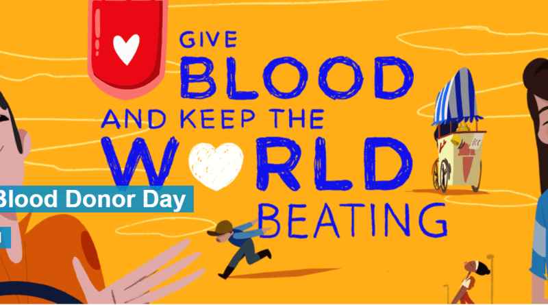 World Blood Donor Day: Give blood and keep the World Beating