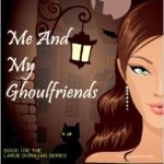 Me & My Ghouldfriends
