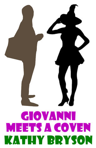 Giovanni Meets A Coven by Kathy Bryson