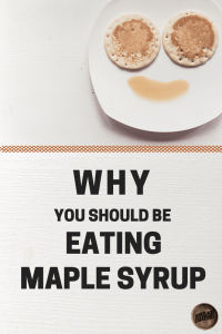 why you should be eating maple syrup, eat maple syrup, barrel aged creations, maple syrup facts