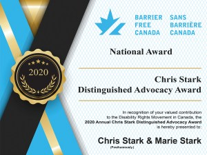 In recognition of their valued contribution to the Disability Rights Movement in Canada, the 2020 Annual Chris Stark Distinguished Advocacy Award is hereby presented to Chris Stark (posthumously) and to his wife Marie Stark.