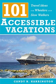 Cover of 101 Accessible Vacations: Vacation Ideas for Wheelers and Slow Walkers