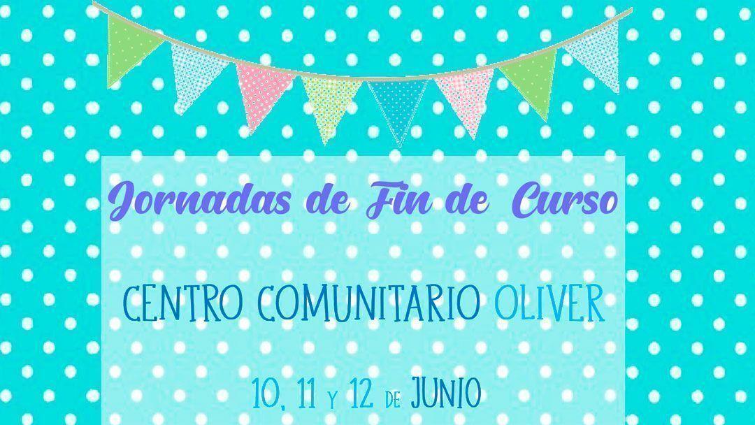 Centro Comunitario Oliver: Jornadas de fin de curso 2019