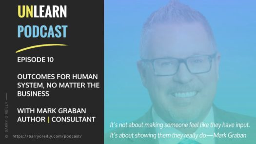 Outcomes For Human Systems No Matter The Business with Mark Graban