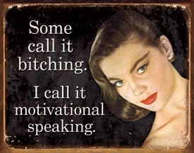 Ephemera - Motivational Speaking Tin Sign