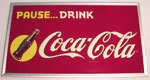 "Coca-Cola Metal Sign - ""Pause...Drink"""