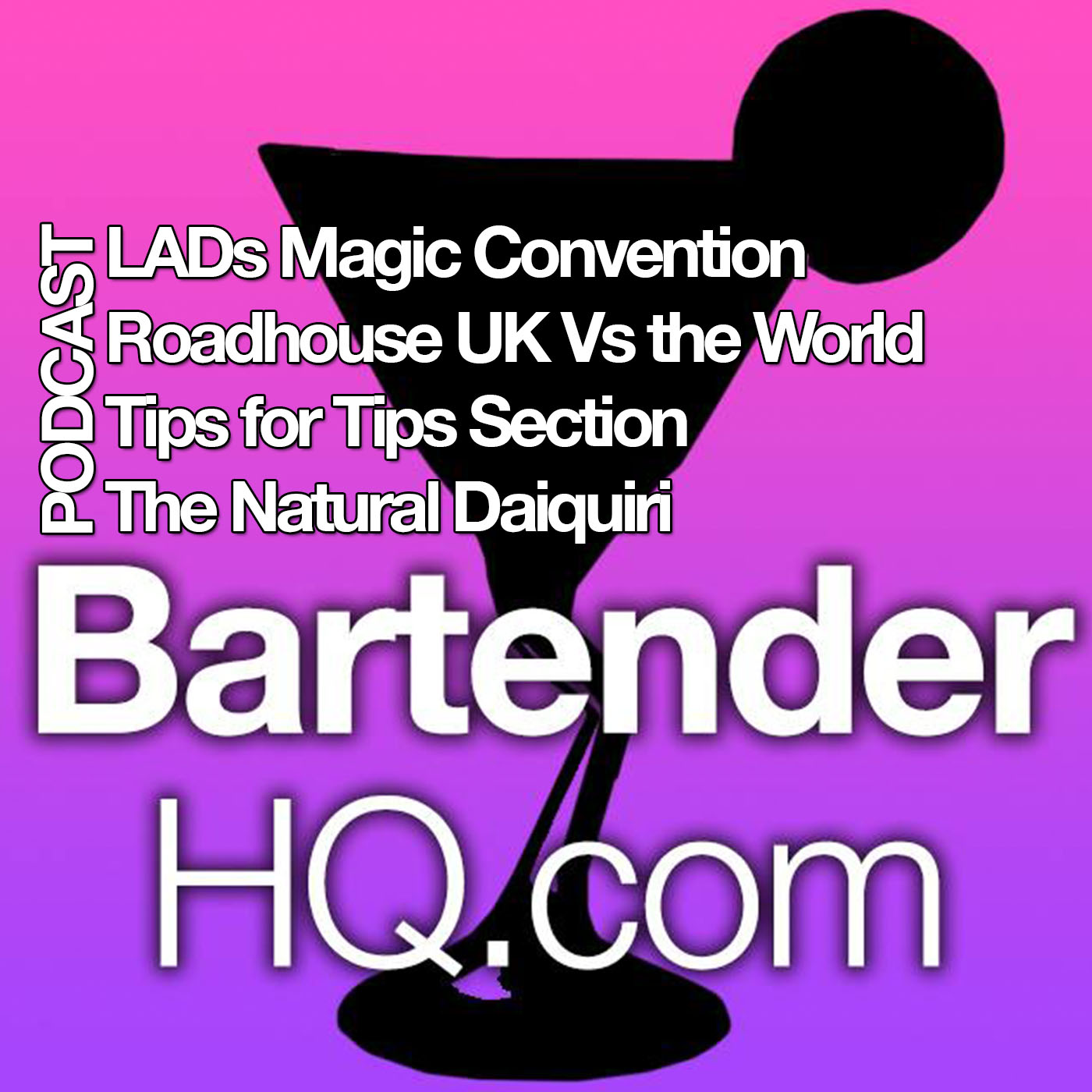 Podcast Episode 003 | Bartender HQ, Magic and Natural Daiquiris