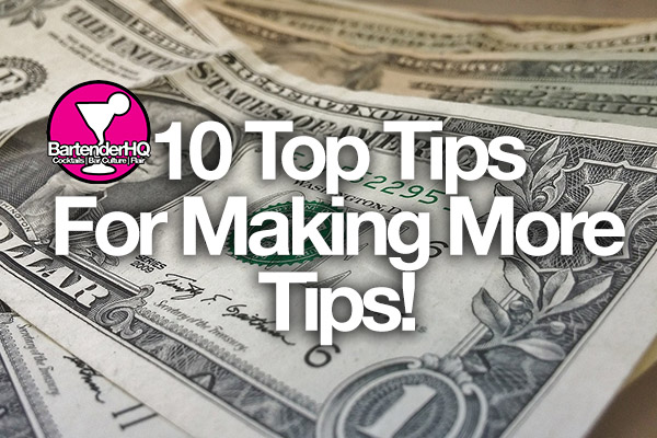 10 Top tips for making more tips.