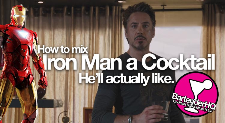 Iron Man Cocktail – What would Tony Stark Drink?