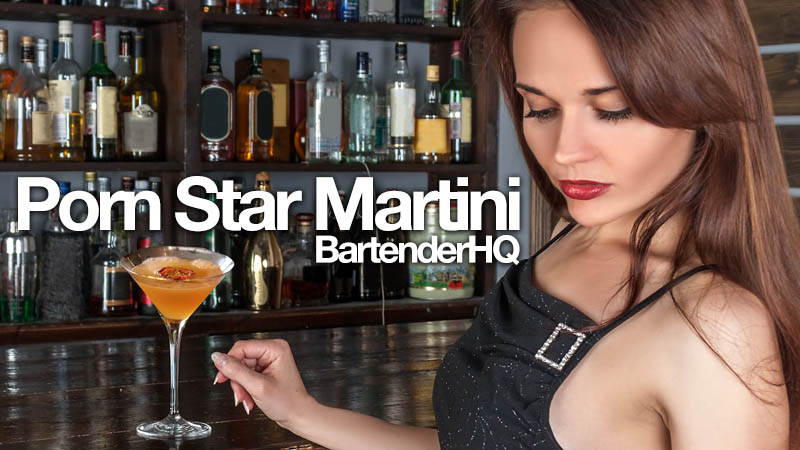 Porn Star Martini Cocktail Recipe Bartender Hq Cocktails Bar Culture And More