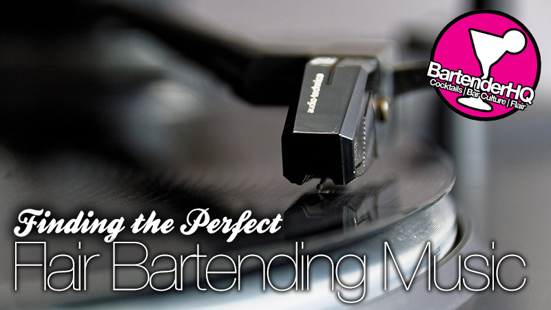 Finding the right music for your flair bartending routine.