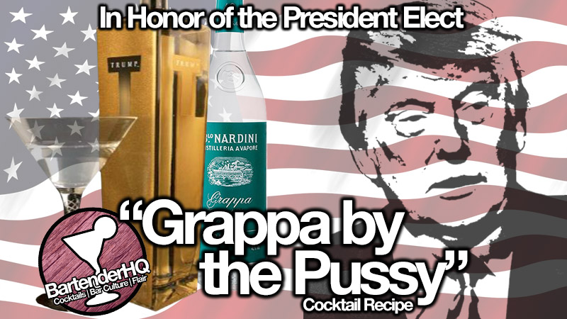 Grappa by the Pussy Cocktail Recipe – Donald Trump Tribute