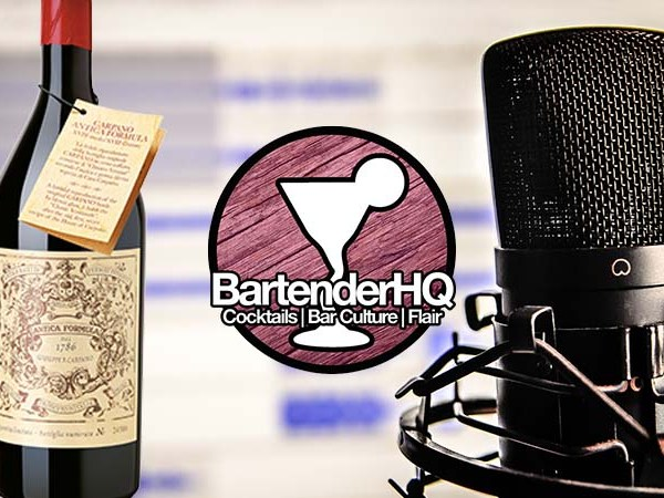 BartenderHQ Welcomes The Vermouth Ambassador | Podcast