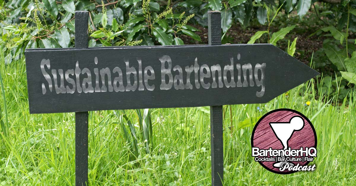 Sustainable Bartending, What You Can Do.