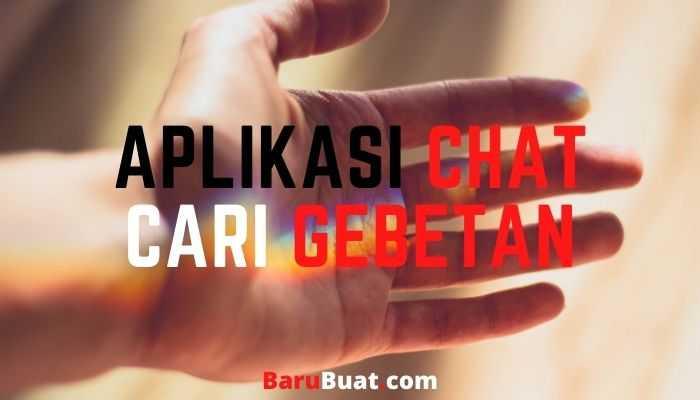 Aplikasi Chat Cari Gebetan Gratis secara Online