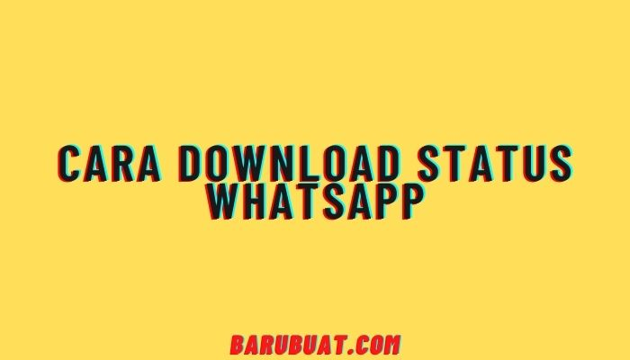 Cara Download Status WhatsApp