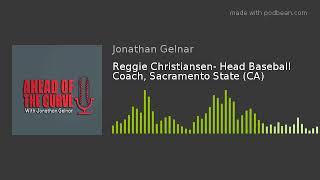 Reggie Christiansen Head Baseball Coach Sacramento State CA - Reggie Christiansen- Head Baseball Coach, Sacramento State (CA)