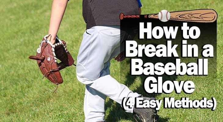 how to break in a baseball glove 4