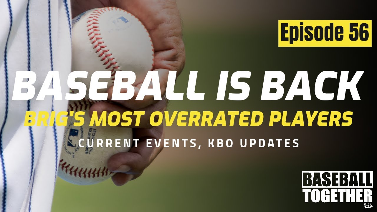Podcast Episode Fifty-Six: Baseball is BACK!