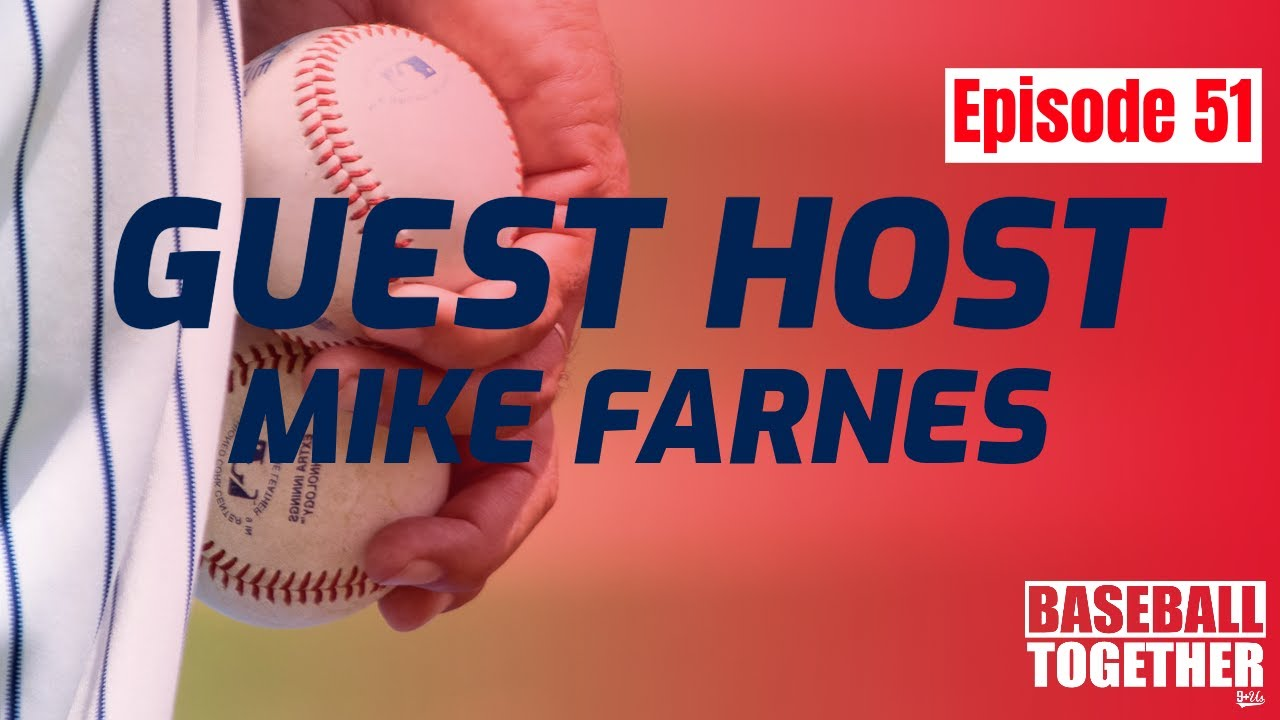 Podcast Episode Fifty-One: Red Sox and Yankees Talk w/ Mike Farnes