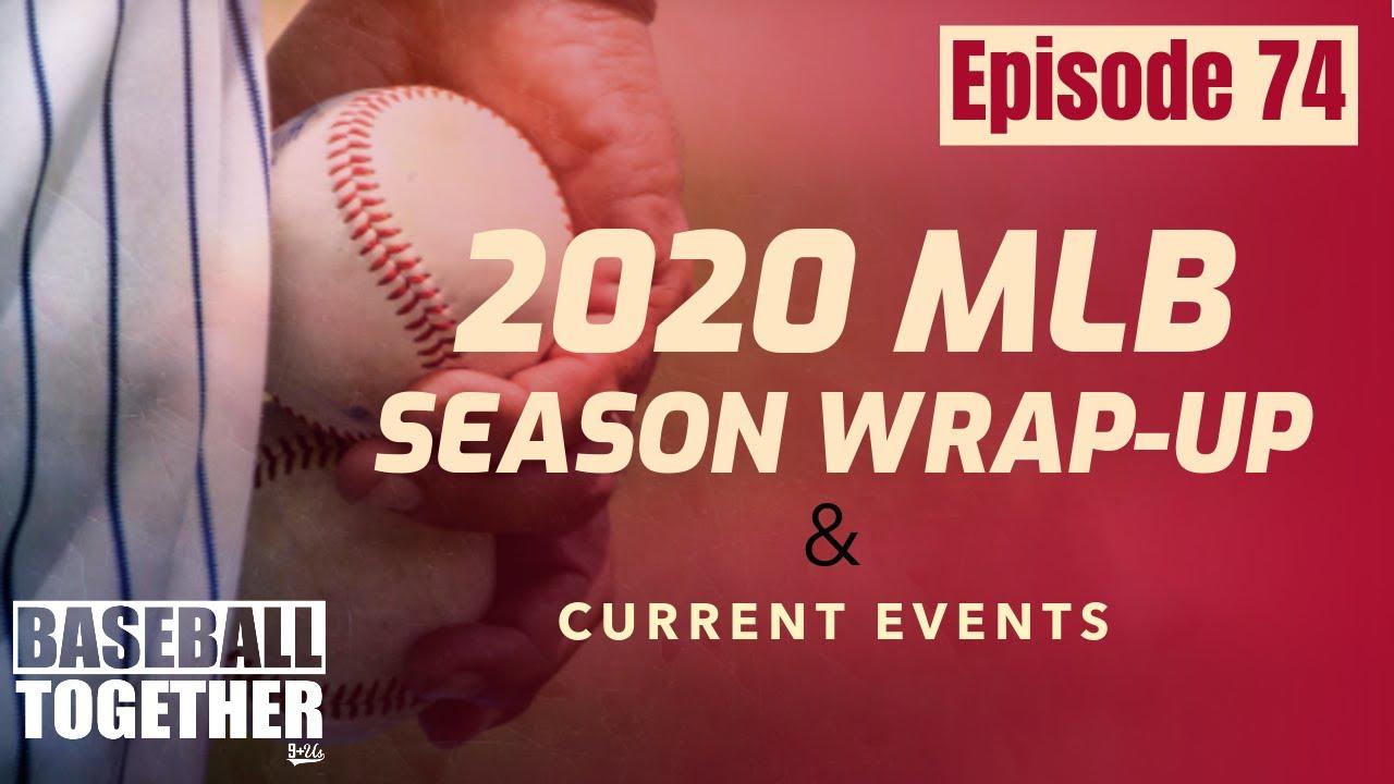 Podcast Episode Seventy-Four: 2020 MLB Season Wrap-Up