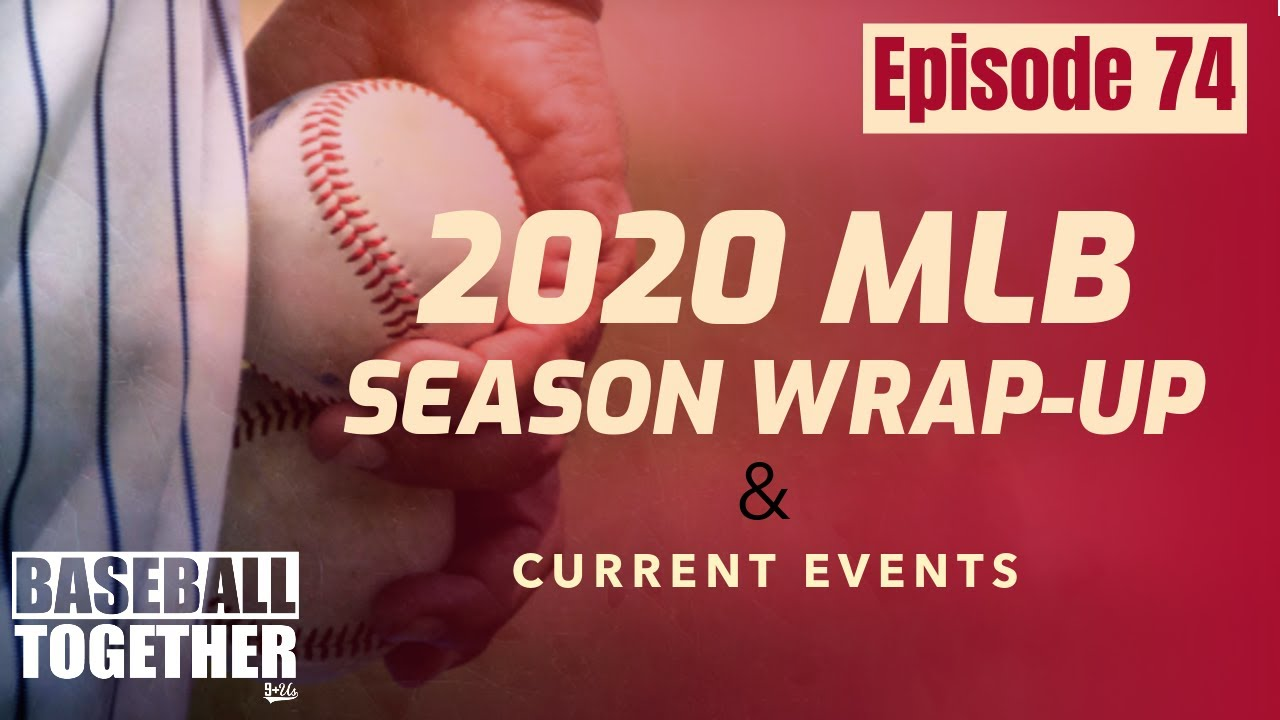 Podcast Episode Seventy-Four: 2020 MLB Season Wrap-Up