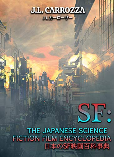 "THE BASEMENT BOOK SHELF: ""SF: The Japanese Science Fiction Film Encyclopedia"" by  J.L. Carrozza"