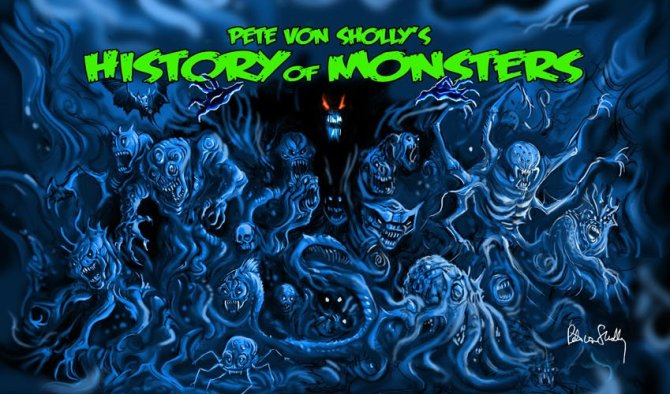 "BASEMENT BOOK SHELF: ""Pete Von Sholly's History Of Monsters"""