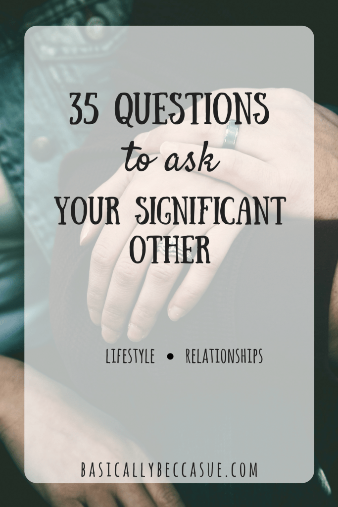 35 Questions To aSk Your Significant Other