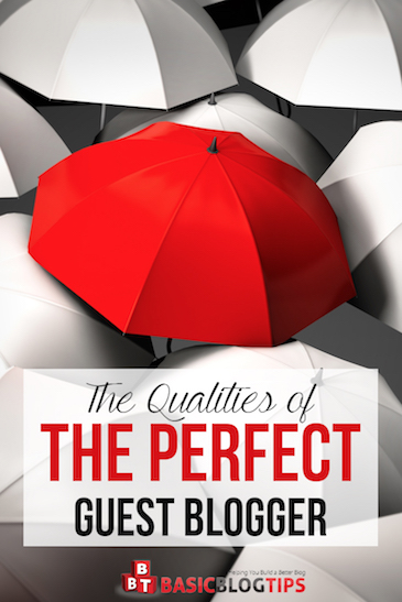 5 Qualities of the Perfect Guest Blogger