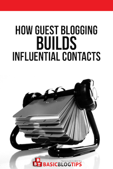 How Guest Blogging Builds Influential Contacts