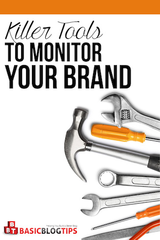 Killer Tools to Monitor Your Brand