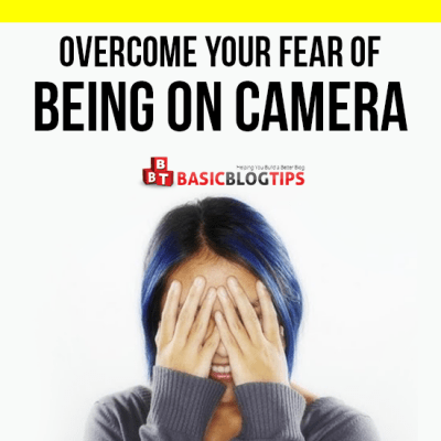 Face Your Fear of Getting in Front of the Camera
