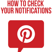 Are You Missing Out by Ignoring the Little Red Notifications Button on Pinterest?